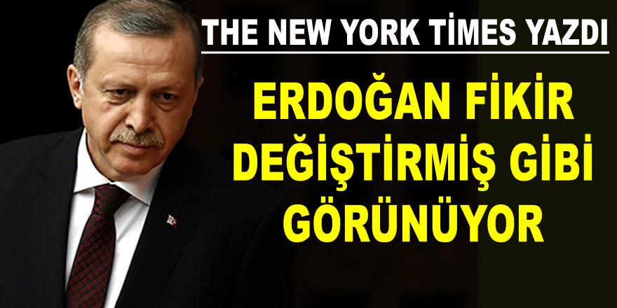 Erdoğan fikir değiştirmiş gibi görünüyor