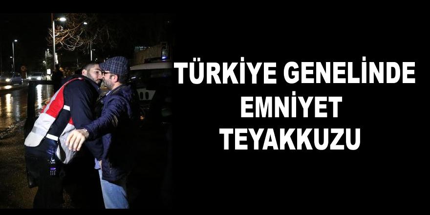 Türkiye genelinde teyakkuz