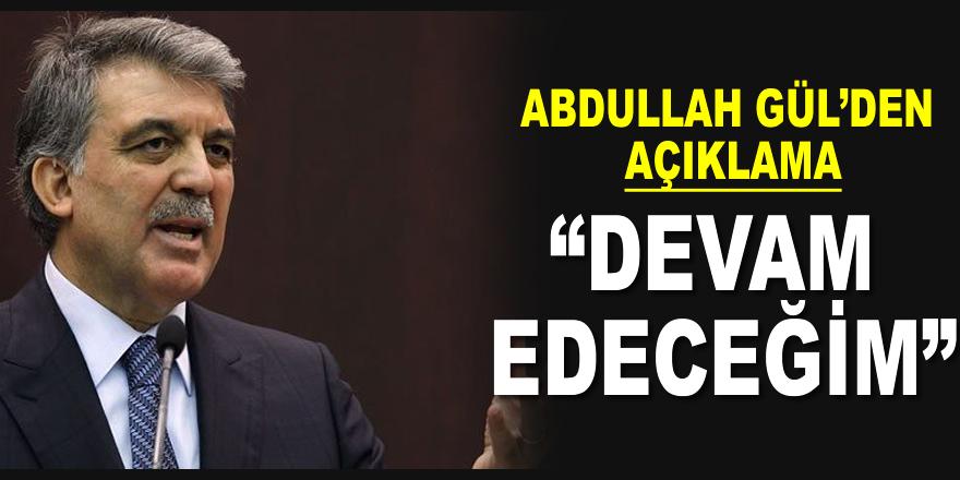 Abdullah Gül'den twitter mesajı: 'Devam edeceğim'