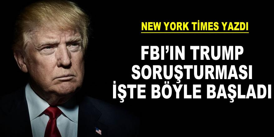 FBI'ın Trump soruşturması böyle başladı