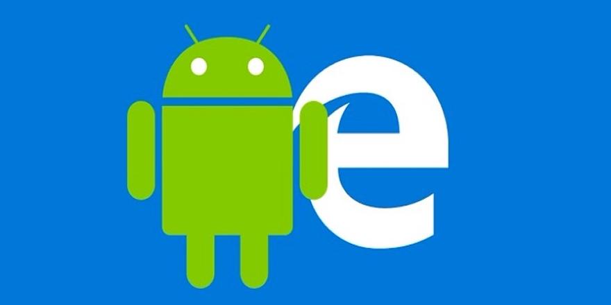 Microsoft Edge artık Android Oreo ile uyumlu!